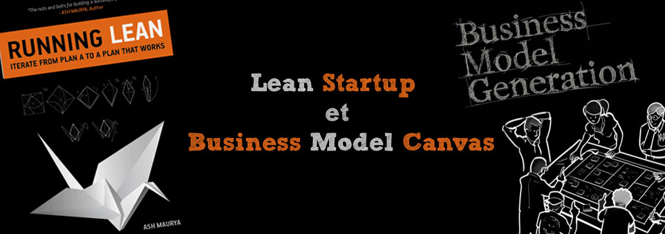 Lean Startup et Business Model Canvas